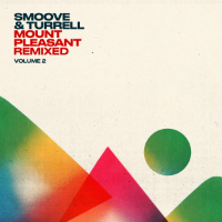 SMOOVE & TURRELL:  Mount Pleasant Remixed Vol. 2