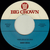 BOBBY OROZA:  Your Love Is Too Cold b/w Deja Vu (Vinyl 7