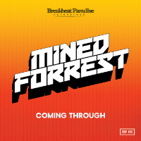 MINED & FORREST: Coming Through EP