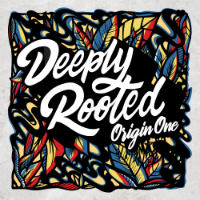 ORIGIN ONE:  Deeply Rooted