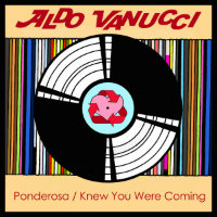 ALDO VANUCCI: Ponderosa (feat. DENA DEADLY)/ Knew You Were Coming (Vinyl 7