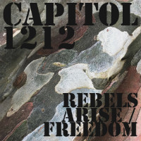 CAPITOL 1212 feat. BLACKOUT JA: Rebels Arise / Freedom
