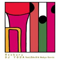 DJ YODA feat. EDO G & NUBYA GARCIA: Roxbury