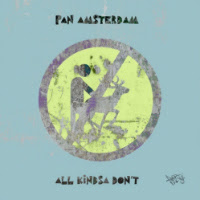 PAN AMSTERDAM: All Kindsa Don't