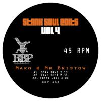 MAKO & MR BRISTOW: Stank Soul Edits Vol. 4 (Vinyl 7