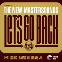 THE NEW MASTERSOUNDS feat. LAMAR WILLIAMS JR: Let's Go Back