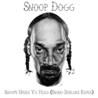 SNOOP DOGG: Snoop's Upside Ya Head (BRUNO BORLONE Remix)