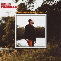 KELLY FINNIGAN: The Tales People Tell