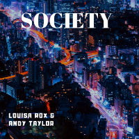 LOUISA ROX & ANDY TAYLOR: Society