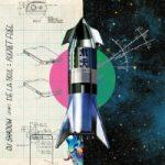 DJ SHADOW feat. DE LA SOUL: Rocket Fuel