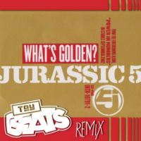 JURASSIC 5:  What's Golden (TOY BEATS remix) Free download