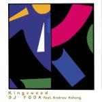 DJ YODA feat. ANDREW ASHONG: Kingswood