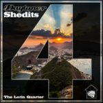 DAYTONER: Shedits 4 - The Latin Quarter
