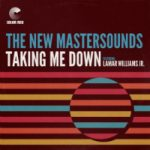 THE NEW MASTERSOUNDS feat. LAMAR WILLIAMS JR: Taking Me Down