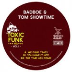 BADBOE & TOM SHOWTIME: Toxic Funk Vol. 1 (Vinyl 7