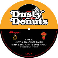 DUSTY DONUTS 16: Just A Touch Of Faith (NMX & MARC HYPE Daisy Mix) / Bonita In My Life (DOC FLEX & NMX Big Booty Mix)