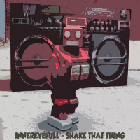 INNEREYEFULL: Shake That Thing