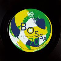 BOSSA 70: Si Voce Pensa/ Birimbao (Vinyl 7