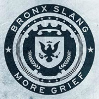 BRONX SLANG: More Grief