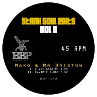 MAKO & MR BRISTOW: Stank Soul Edits Vol. 5