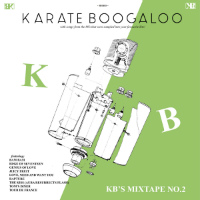 KARATE BOOGALOO: KB's Mixtape No. 2