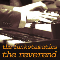 THE FUNKSTAMATICS: The Reverend