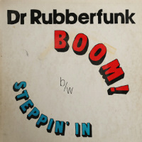 DR RUBBERFUNK: My Life At 45 (Part 4)(Vinyl 7