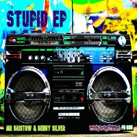 MR BRISTOW & BENNY SILVER: Stupid EP
