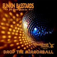 FUNKIN BASSTARDS: Drop The Mirrorball