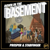 PROSPER & STABFINGER: Down In The Basement