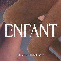 EL MICHELS AFFAIR feat. THE SHACKS: Enfant
