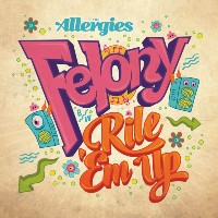 THE ALLERGIES: Felony/ Rile 'Em Up (feat. ANDY COOPER & MARIETTA SMITH)(Vinyl 7