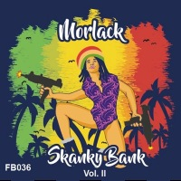 MORLACK: Skanky Bank Vol. II EP