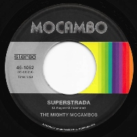 THE MIGHTY MOCAMBOS: Superstrada b/w Concrete Stardust (Vinyl 7