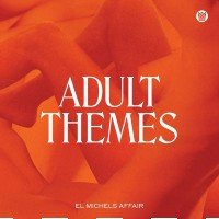EL MICHELS AFFAIR: Adult Themes