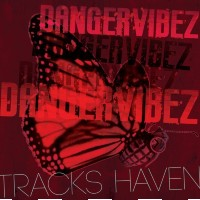 TRACKS HAVEN: Dangervibez