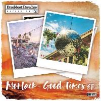 MORLACK:  Good Times EP