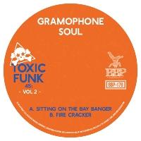 GRAMOPHONE SOUL: Toxic Funk Vol. 2 (Vinyl 7