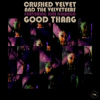 CRUSHED VELVET & THE VELVETEERS feat. KIM DAWSON: Good Thang