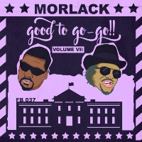 MORLACK: Good To Go-Go Vol. VII