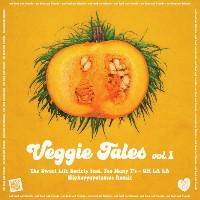 SWEET LIFE SOCIETY feat. TOO MANY T's: Veggie Tales Vol. 1 (Vinyl 7