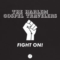 THE HARLEM GOSPEL TRAVELLERS:  Fight On!
