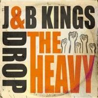 Drop The Heavy J&B Kings