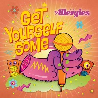 THE ALLERGIES: Get Yourself Some (Vinyl 7