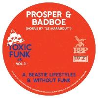 PROSPER & BADBOE: Toxic Funk Vol. 3 (Vinyl 7
