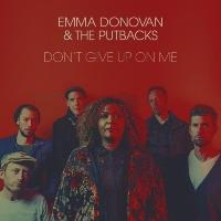 EMMA DONOVAN & THE PUTBACKS: Don't Give Up On Me