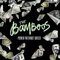 THE BAMBOOS: Power Without Greed