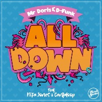 MR DORIS & D-FUNK (feat. N'FA JONES & CANTALOUP):  All Down