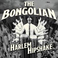 THE BONGOLIAN: Harlem Hipshake