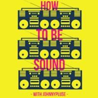 JOHNNYPLUSE: 100% Dancefloor remixes + How To Be Sound
